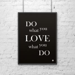 Plakat dekoracyjny 50x70 cm DO WHAT YOU LOVE WHAT YOU DO DekoSign czarny