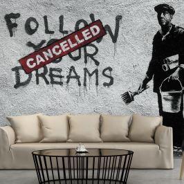Fototapeta - Follow Your Dreams Cancelled By Banksy (300x210 cm)